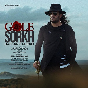 Download New Music By Hassan Sahraei - Gole Sorkh
