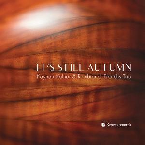 آلبوم جدید کیهان کلهر به نام It's Still Autumn هنوز پاییز است