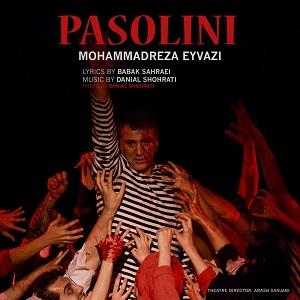 دانلود آهنگ جدید محمد رضا عیوضی به نام پازولینی