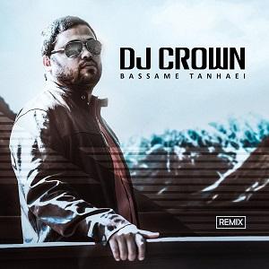 دانلود ریمیکس جدید آهنگ بسمه از بهنام بانی توسطDj Crown