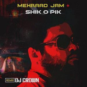 دانلود ریمیکس جدید آهنگ شیک و پیک از مهراد جم توسط Dj Crown