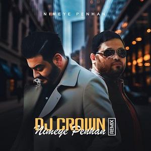 دانلود ریمیکس جدید آهنگ نیمه پنهان از امیرحسین افتخاری توسطDj Crown