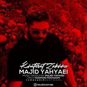دانلود آهنگ جدید مجید یحیایی به نام خاطرات زخمی