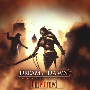 دانلود آلبوم جدید گروه Dream Of Dawn به نام Unreturned