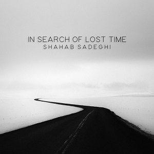 دانلود آهنگ جدید شهاب صادقی به نام در جستجو زمان از دست رفته