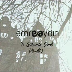 دانلود آهنگ جدید Emre Aydın به نام Ve Gülümse Şimdi (Akustik)