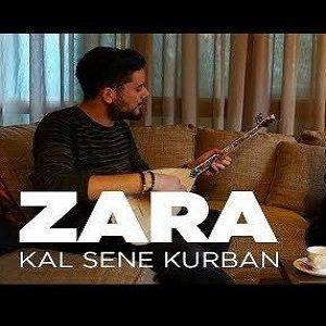 دانلود آهنگ جدید Zara به نام Kal Sene Kurban