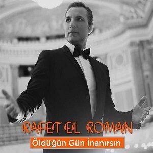 دانلود آهنگ جدید Rafet El Roman به نام Öldüğün Gün İnanırsın