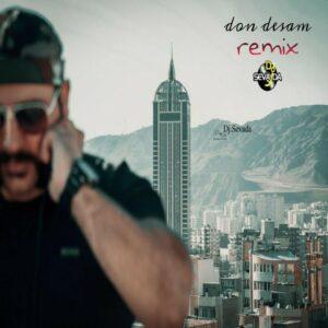 دانلود ریمیکس جدید دی جی سوادا به اسم دون دسم