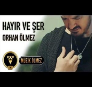 دانلود آهنگ اورهان اولمز Orhan Olmez به نام Hayir Ve Ser