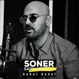 دانلود آهنگ جدید Soner Sarikabadayi سونر ساریکابادای به نام Rahat Rahat