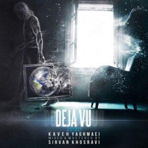 دانلود ورژن جدید آهنگ کاوه یغمایی به نام دژاو Deja Vu (New Version)
