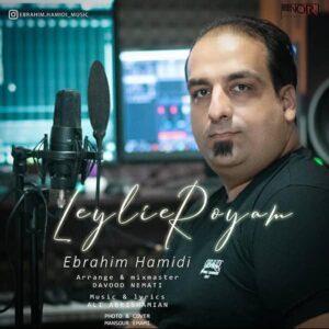 دانلود آهنگ جدید ابراهیم حمیدی به نام لیلی رویام