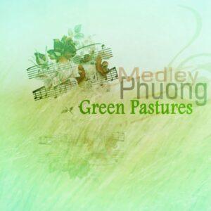 دانلود آهنگ Phuong Medley به نام Green Pastures