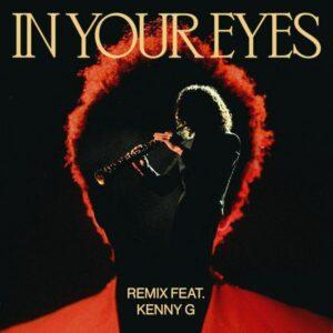 دانلود ریمیکس جدید The Weeknd و Kenny G به نام In Your Eyes (Remix)