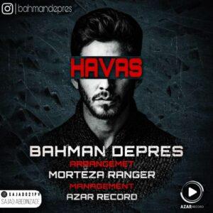 دانلود آهنگ جدید بهمن دپرس به نام هوس