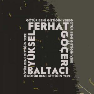 دانلود آهنگ جدید Ferhat Gocer به نام Gotur Beni Gittigin Yere