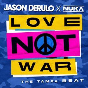دانلود آهنگ جدید Jason Derulo, Nuka به نام Love Not War (The Tampa Beat)