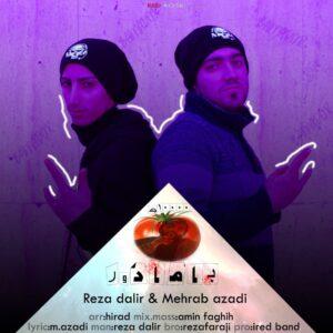 دانلود آهنگ جدید رضا دلیر و مهراب آزادی به نام بامادور + به همراه متن آهنگ