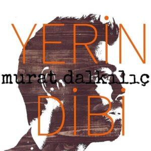 دانلود آهنگ جدید Murat Dalkılıç به نام Yerin Dibi