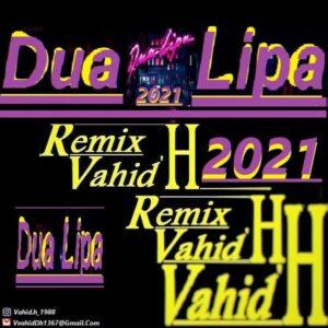 دانلود ریمیکس جدید آهنگ های Dua Lipa از Vahid.H