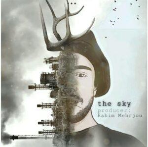 دانلود آهنگ جدید رحیم مهرجو به نام The Sky ( آسمان )