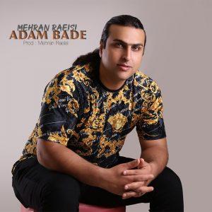 دانلود آهنگ جدید مهران رییسی به نام آدم بده