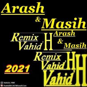دانلود ریمیکس جدید آهنگ های مسیح و آرش Ap از Vahid.H
